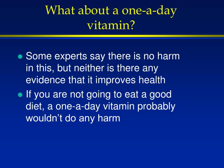 What about a one-a-day vitamin?