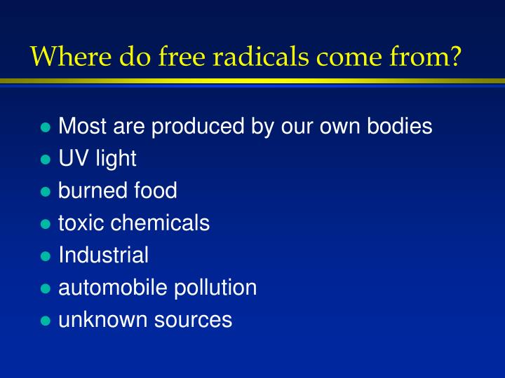 Where do free radicals come from?