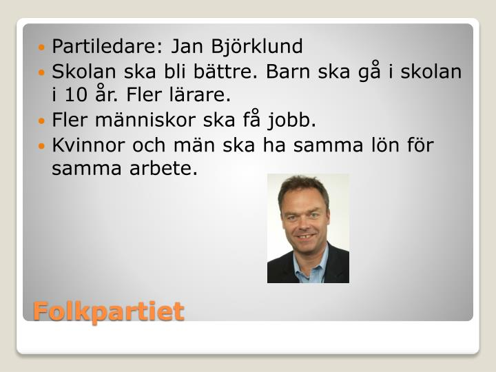 Partiledare: Jan Björklund