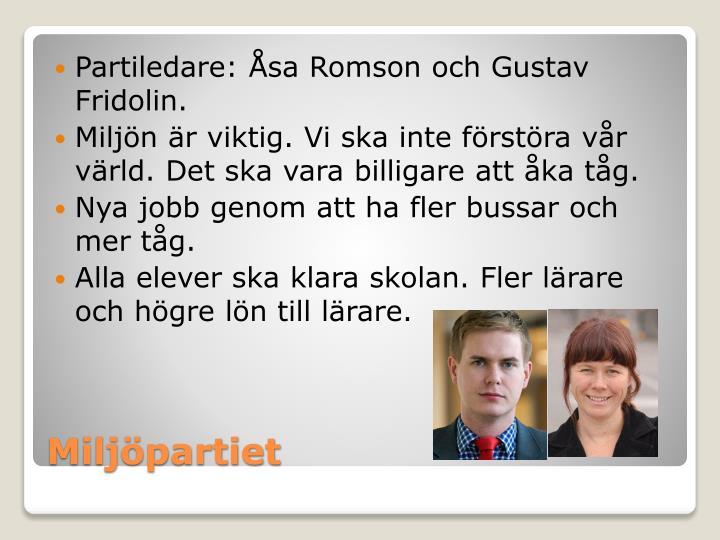 Partiledare: Åsa Romson och Gustav Fridolin.