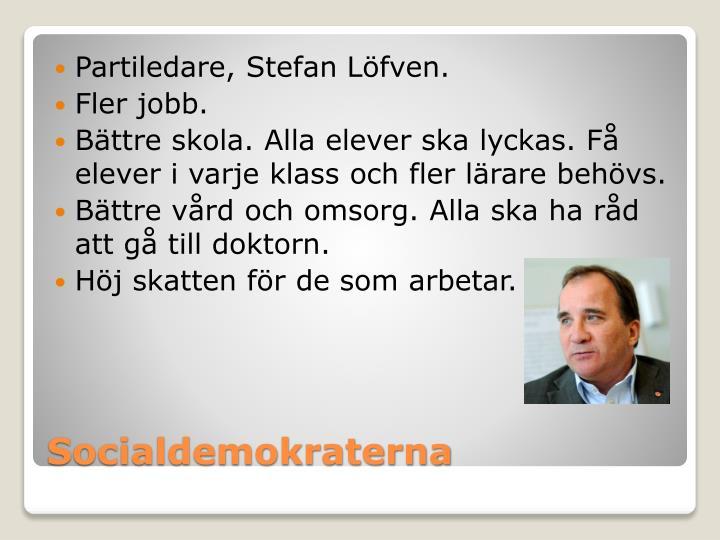 Partiledare, Stefan