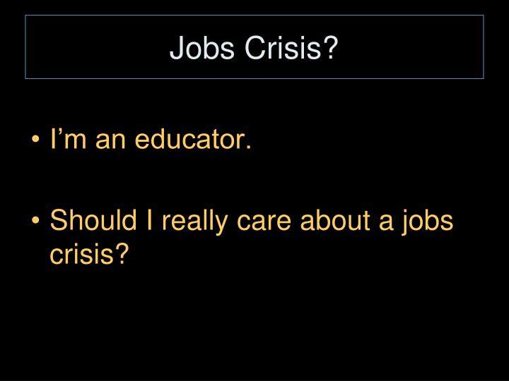 Jobs Crisis?
