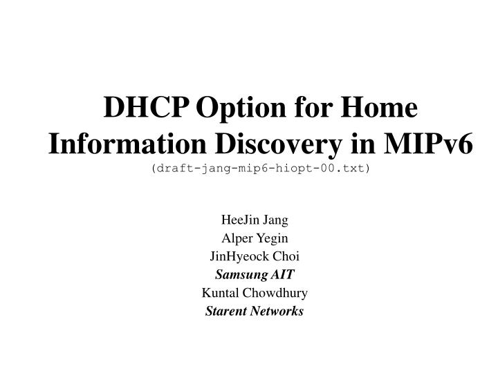 Dhcp option for home information discovery in mipv6 draft jang mip6 hiopt 00 txt