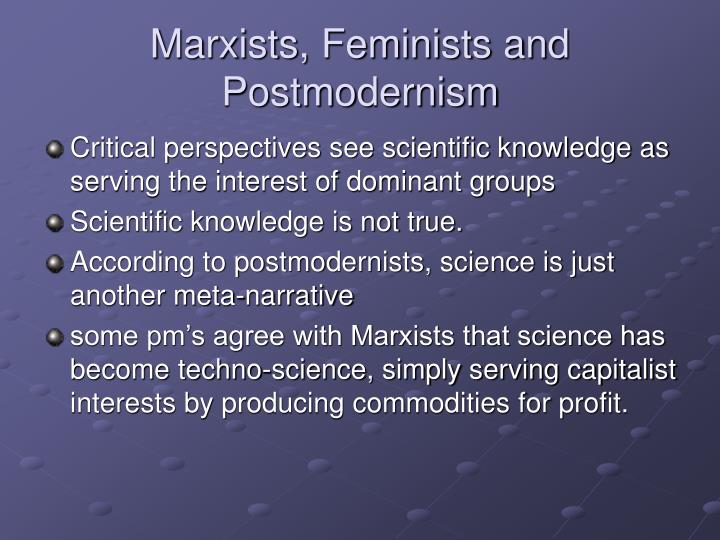 Marxists, Feminists and Postmodernism