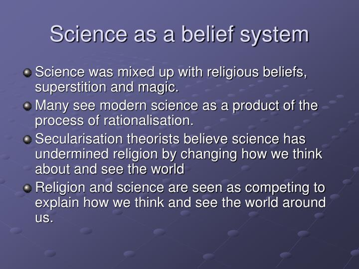 Science as a belief system
