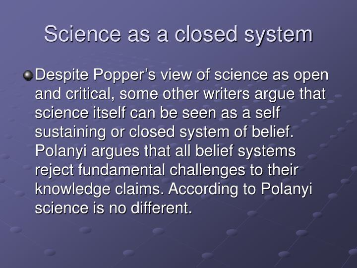Science as a closed system