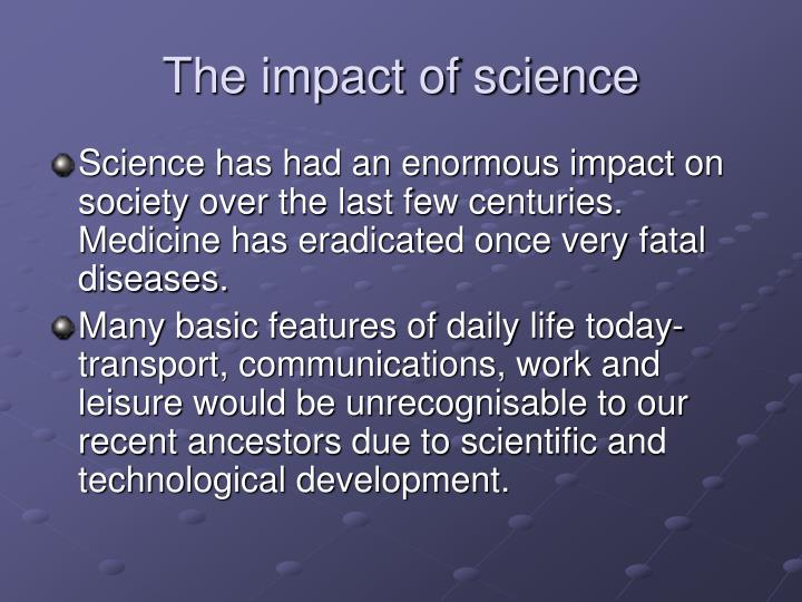 The impact of science