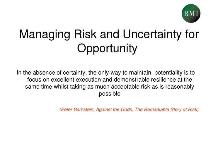 Managing Risk and Uncertainty for Opportunity