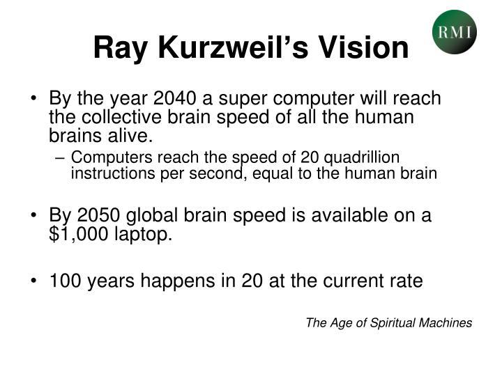 Ray Kurzweil's Vision