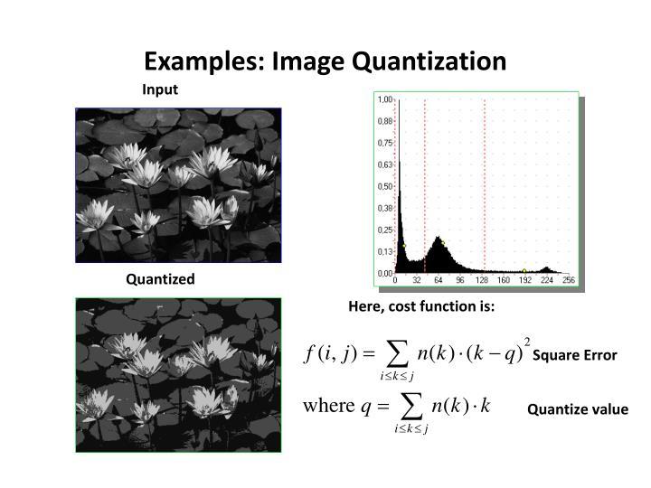 Examples: Image Quantization