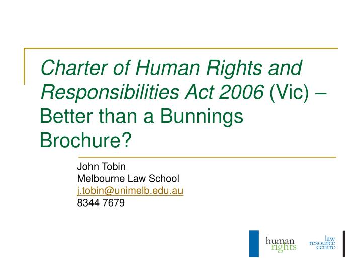 Charter of human rights and responsibilities act 2006 vic better than a bunnings brochure