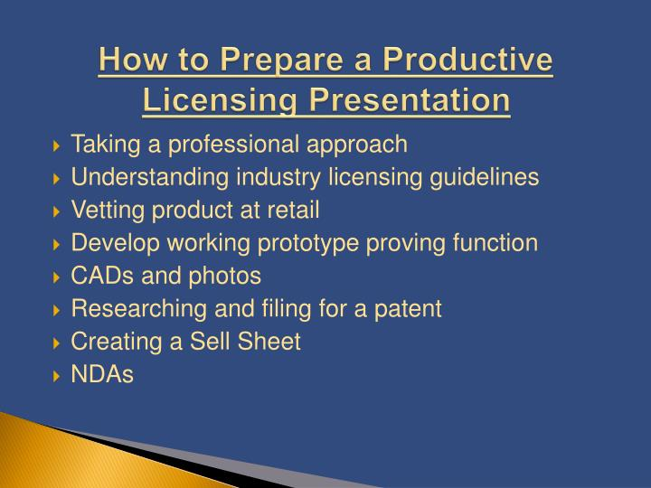 How to Prepare a Productive Licensing Presentation