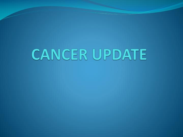Cancer update