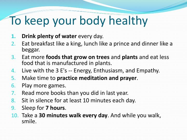 To keep your body healthy
