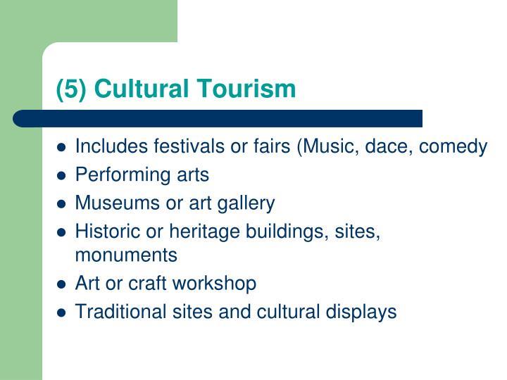 (5) Cultural Tourism