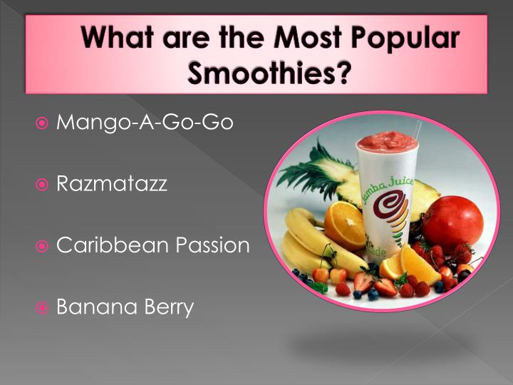 What are the Most Popular Smoothies?