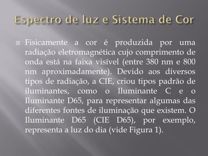 Espectro de luz e Sistema de Cor