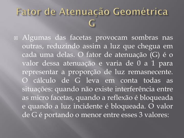 Fator de Atenuação Geométrica G
