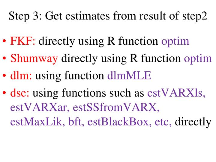 Step 3: Get estimates from result of step2