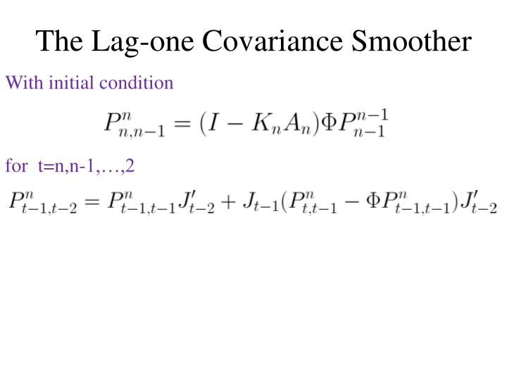 The Lag-one Covariance Smoother