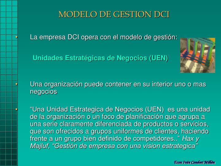 La empresa DCI opera con el modelo de gestión:
