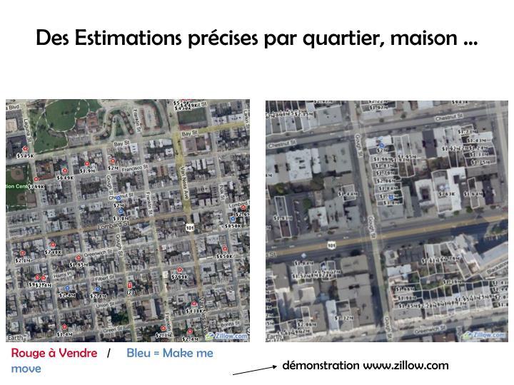 Des Estimations précises par quartier, maison …