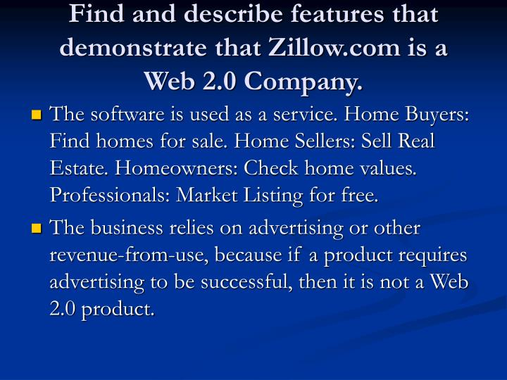 Find and describe features that demonstrate that Zillow.com is a Web 2.0 Company.