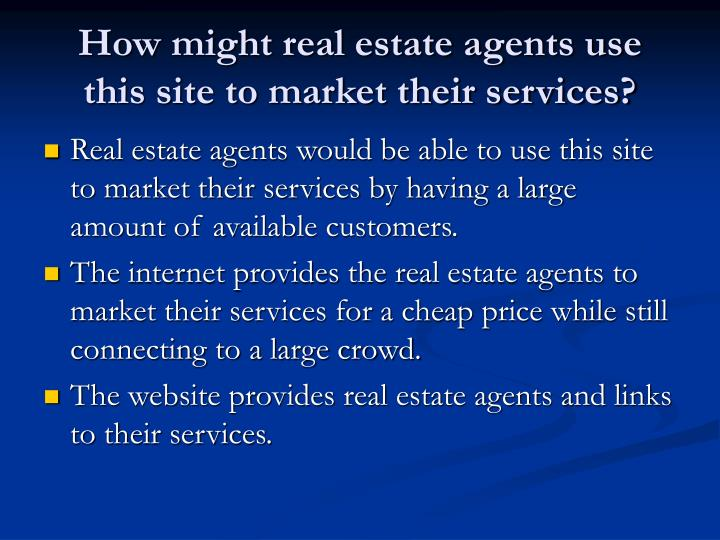 How might real estate agents use this site to market their services?