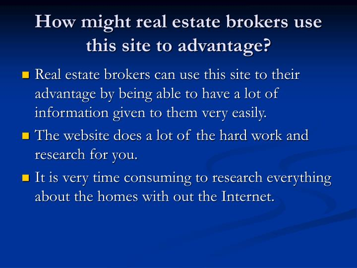 How might real estate brokers use this site to advantage?