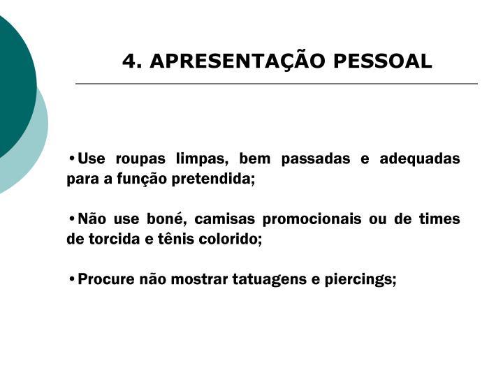 4. APRESENTAÇÃO PESSOAL