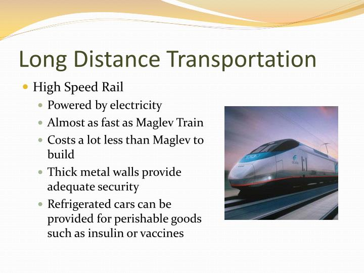 Long distance transportation