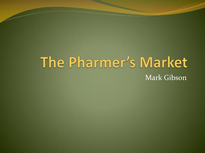 The pharmer s market