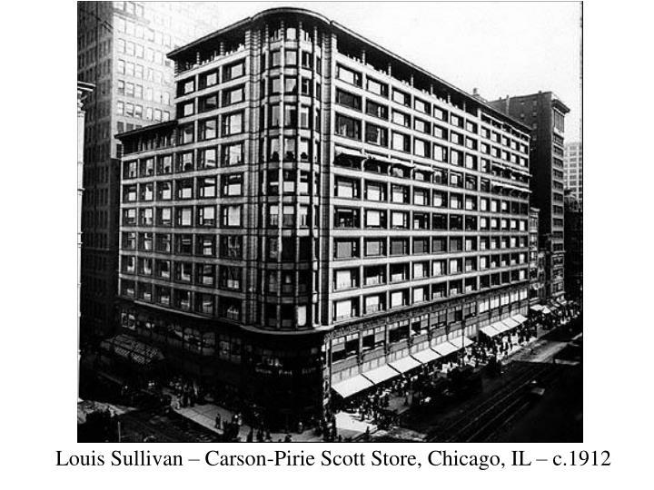 Louis Sullivan – Carson-Pirie Scott Store, Chicago, IL – c.1912