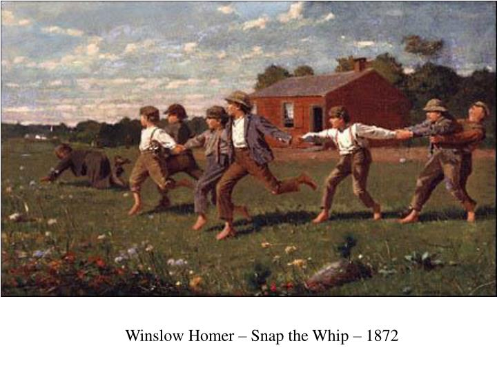 Winslow Homer – Snap the Whip – 1872