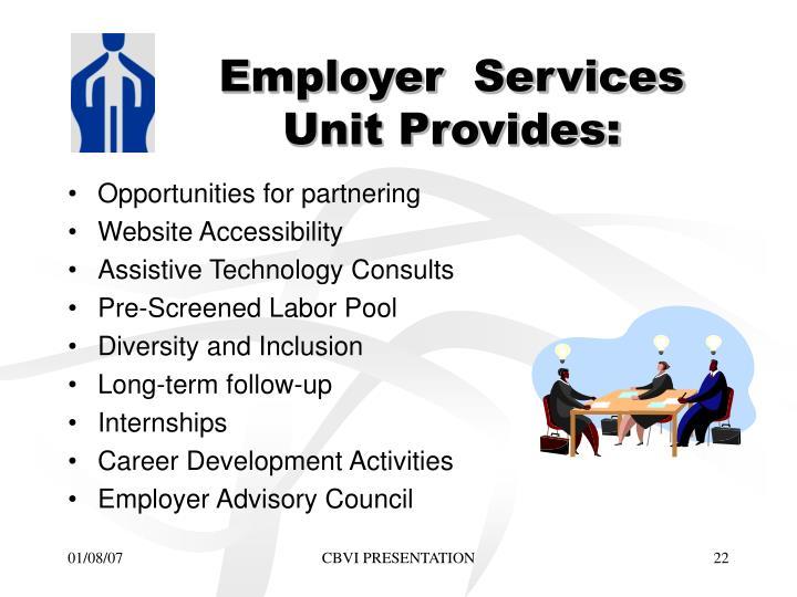 Employer  Services Unit Provides:
