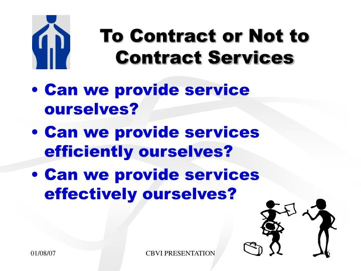To Contract or Not to Contract Services