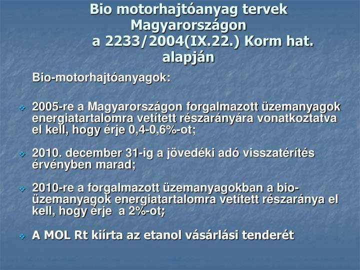 Bio motorhajtóanyag tervek Magyarországon