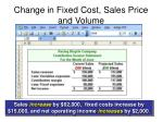 change in fixed cost sales price and volume1