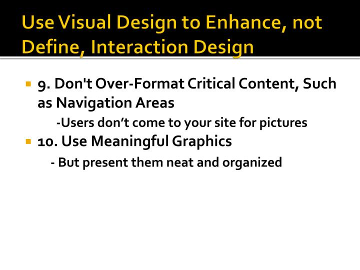 Use Visual Design to Enhance, not Define, Interaction Design