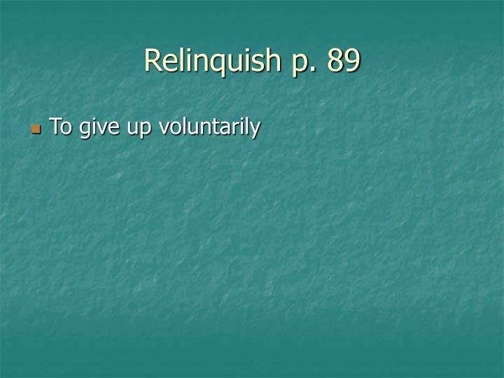 Relinquish p. 89