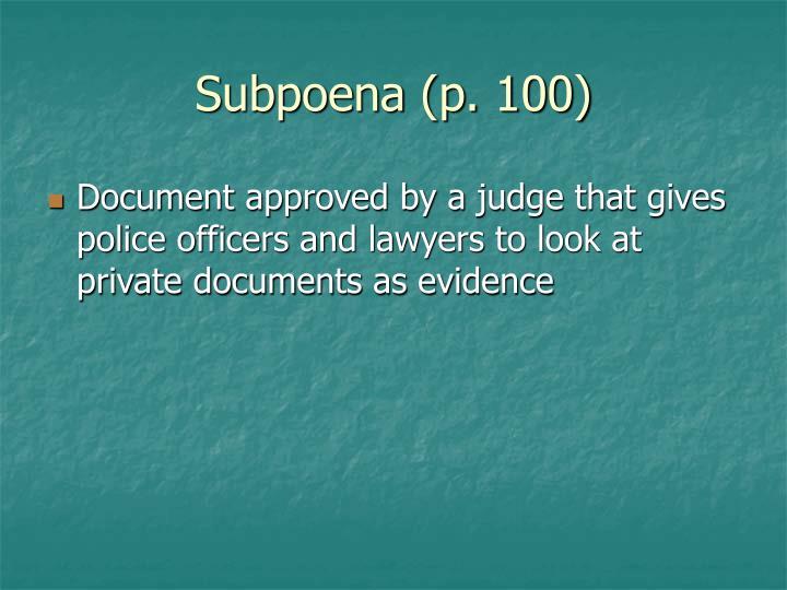 Subpoena (p. 100)