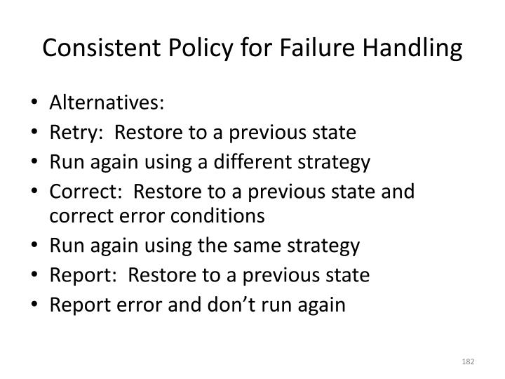 Consistent Policy for Failure Handling