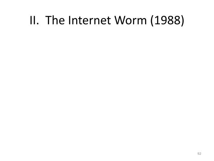 II.  The Internet Worm (1988)