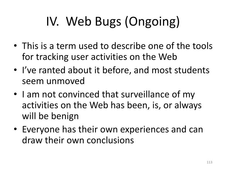 IV.  Web Bugs (Ongoing)