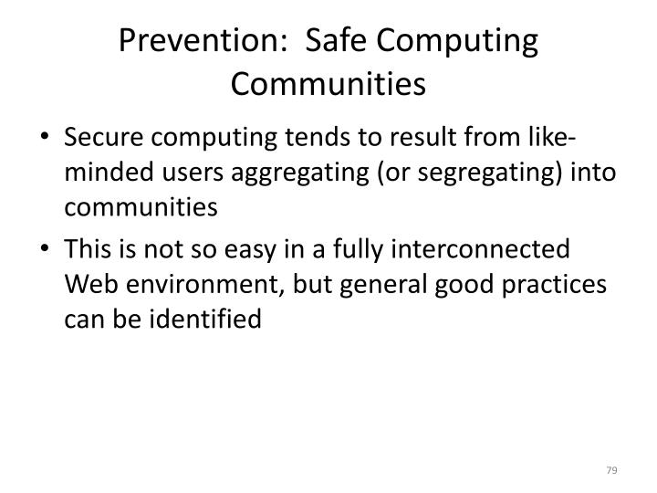 Prevention:  Safe Computing Communities