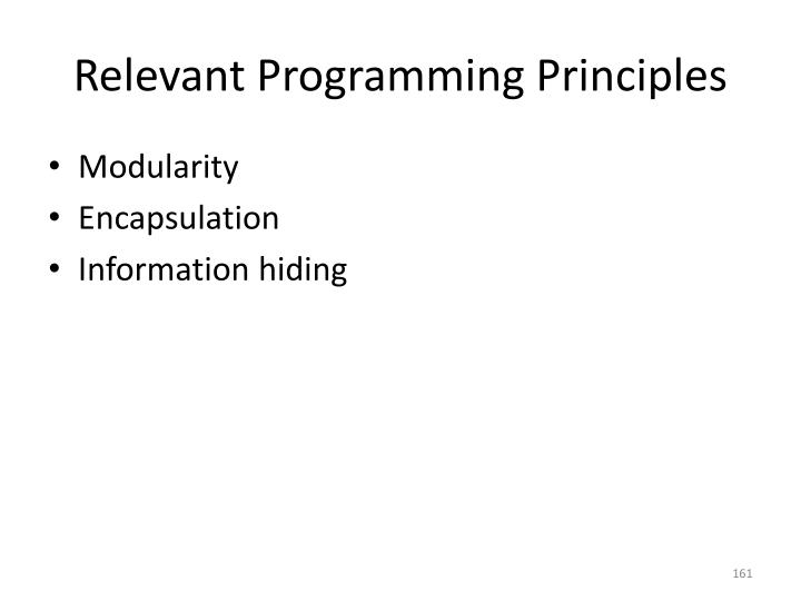 Relevant Programming Principles
