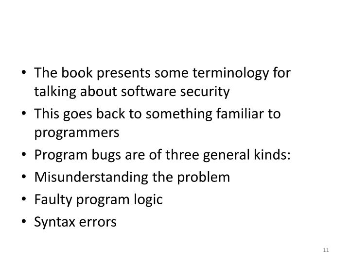 The book presents some terminology for talking about software security