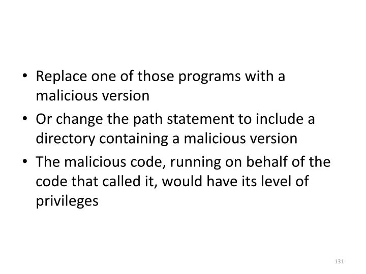Replace one of those programs with a malicious version