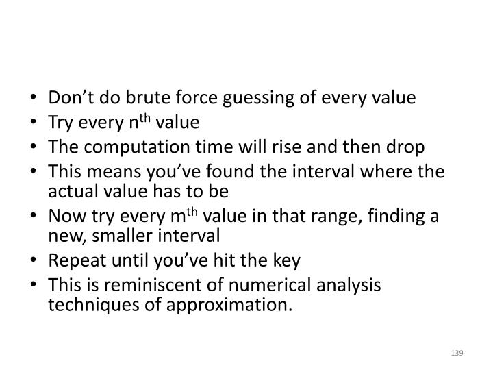 Don't do brute force guessing of every value