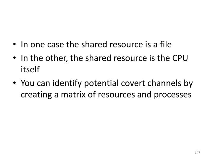 In one case the shared resource is a file